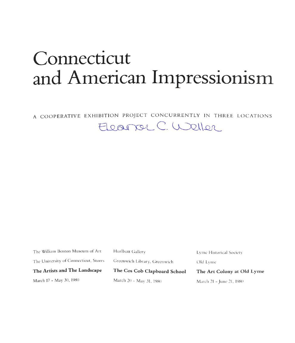 """1980 William Benton Museum of Art, University of Connecticut, Storrs, CT, """"Connecticut and American Impressionism: A concurrent exhibition in three locations"""", March 17 – May 30"""