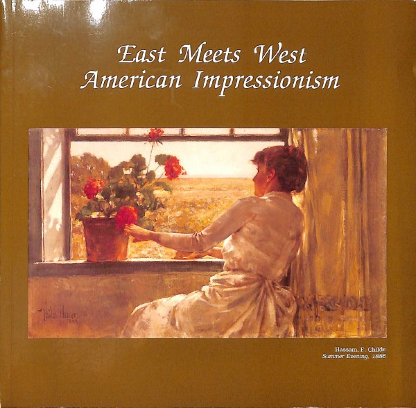 "1997 Fleischer Museum [1990- ], Scottsdale, AZ, ""East Meets West American Impressionism"", February 9 – May 4"