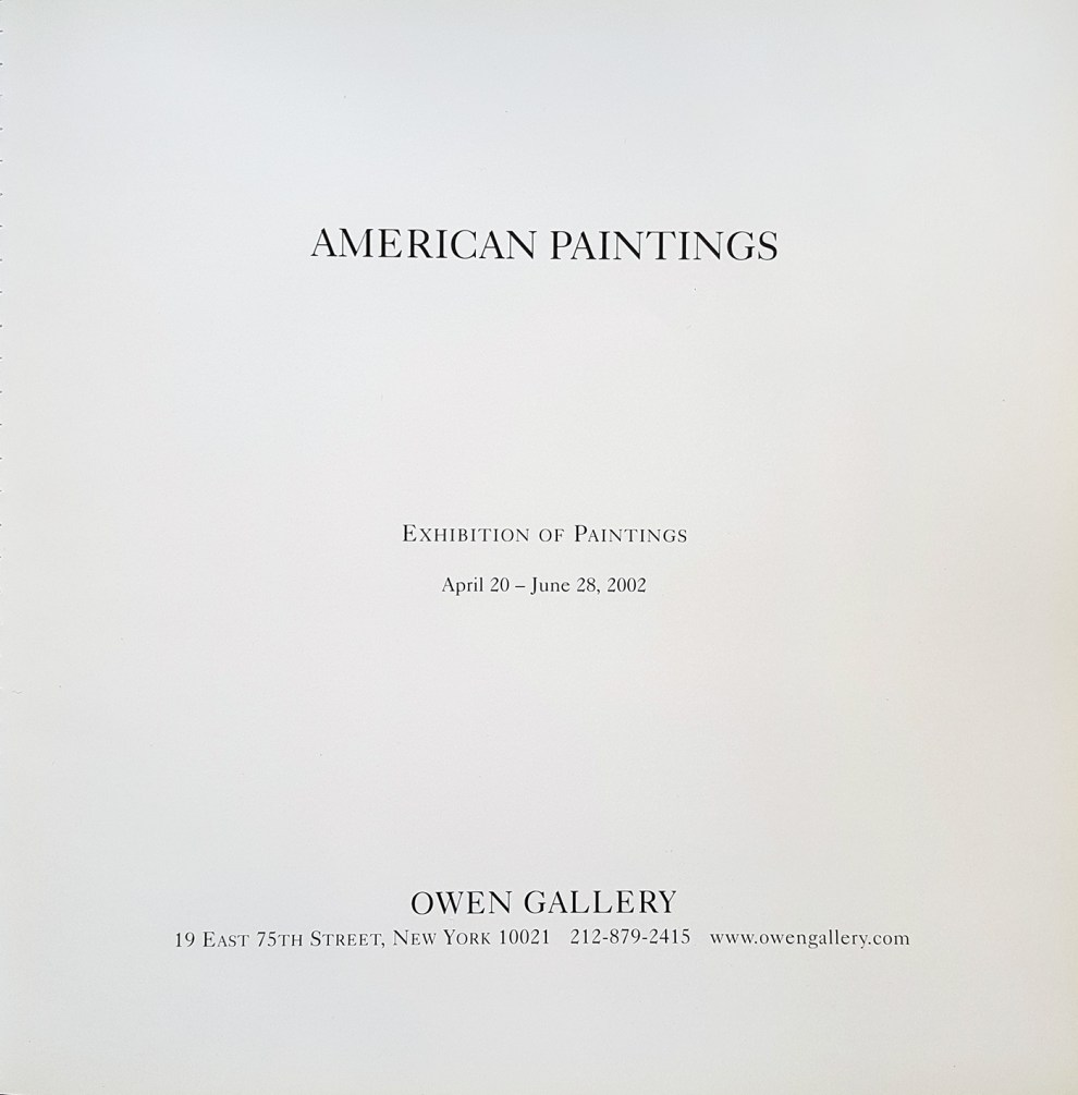 "2002 Owen Gallery, New York, NY, ""American Paintings"", April 20 – June 28."
