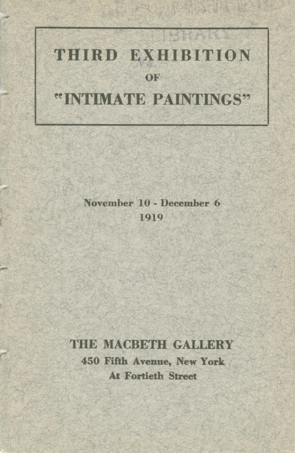 """1919 The Macbeth Gallery, 450 Fifth Avenue, New York, NY, """"Third Exhibition of Intimate Paintings"""", November 10 – December 6"""