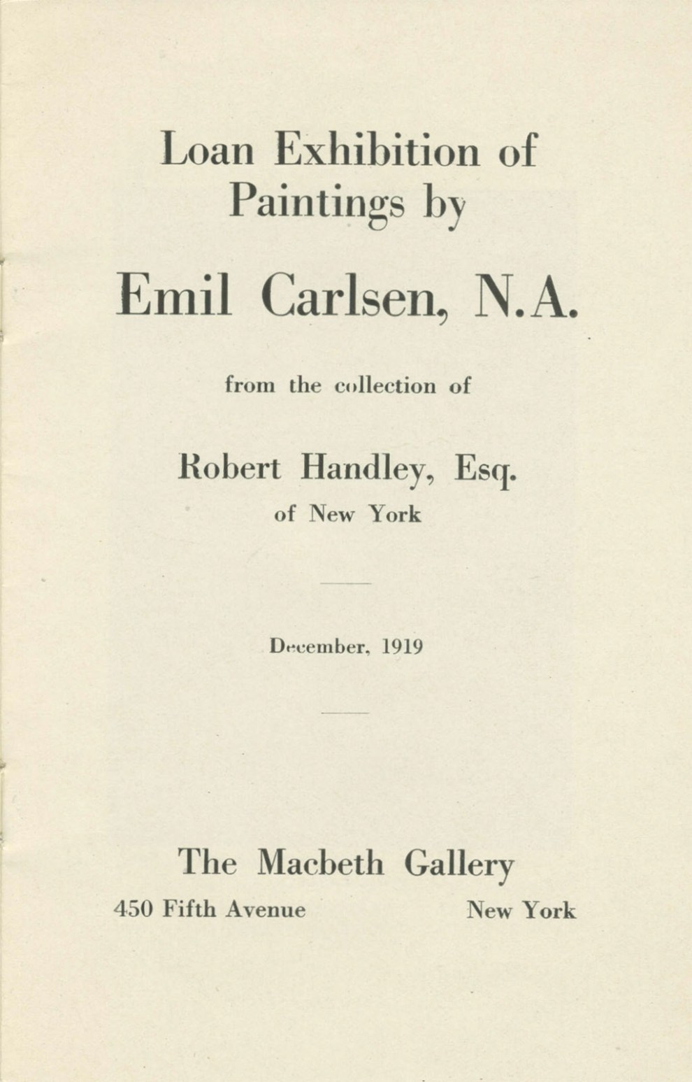 """1919 The Macbeth Gallery, 450 Fifth Avenue, New York, NY, Exhibition Catalog, """"Loan Exhibition of Paintings by Emil Carlsen, N.A. from the collection of Robert Handley, Esq. of New York"""", December"""