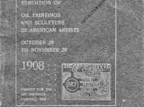 """1908 The Art Institute of Chicago, Chicago, IL, """"Twenty-First Annual Exhibition of Oil Paintings and Sculpture by American Artists"""", October 20 - November 29"""