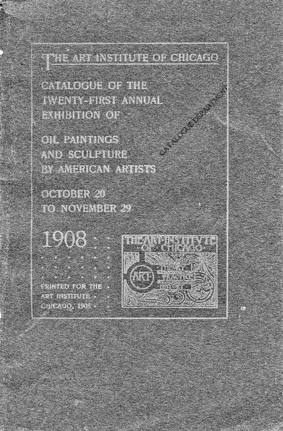 "1908 The Art Institute of Chicago, Chicago, IL, ""Twenty-First Annual Exhibition of Oil Paintings and Sculpture by American Artists"", October 20 - November 29"
