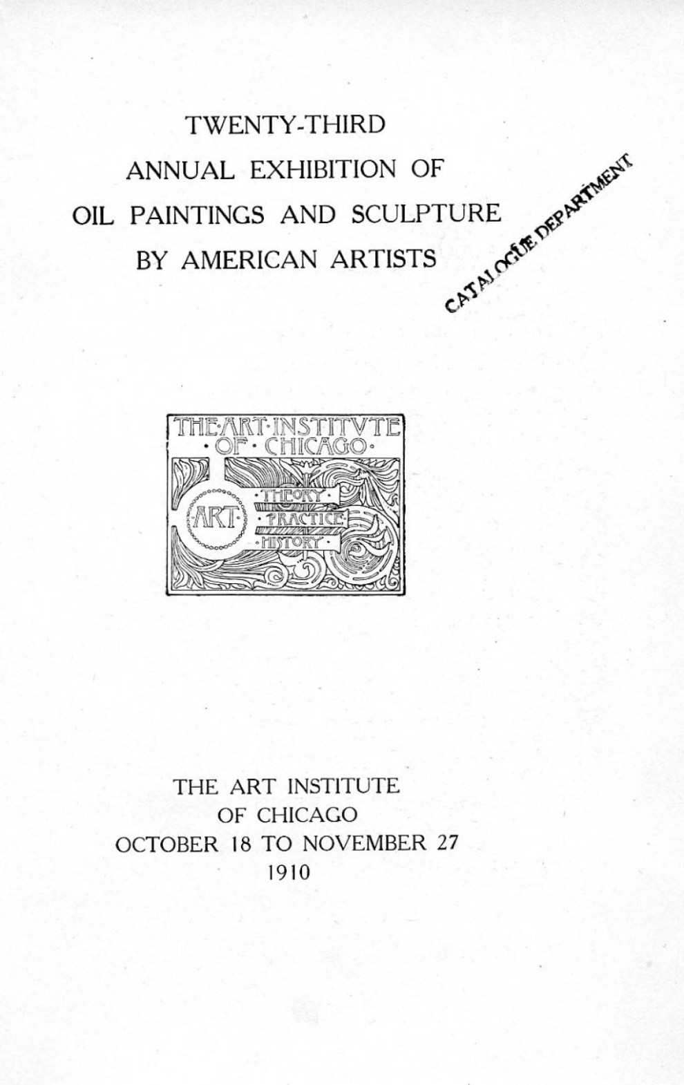 "1910 The Art Institute of Chicago, Chicago, IL, ""Twenty-Third Annual Exhibition of American Art"", October 18 - November 27"