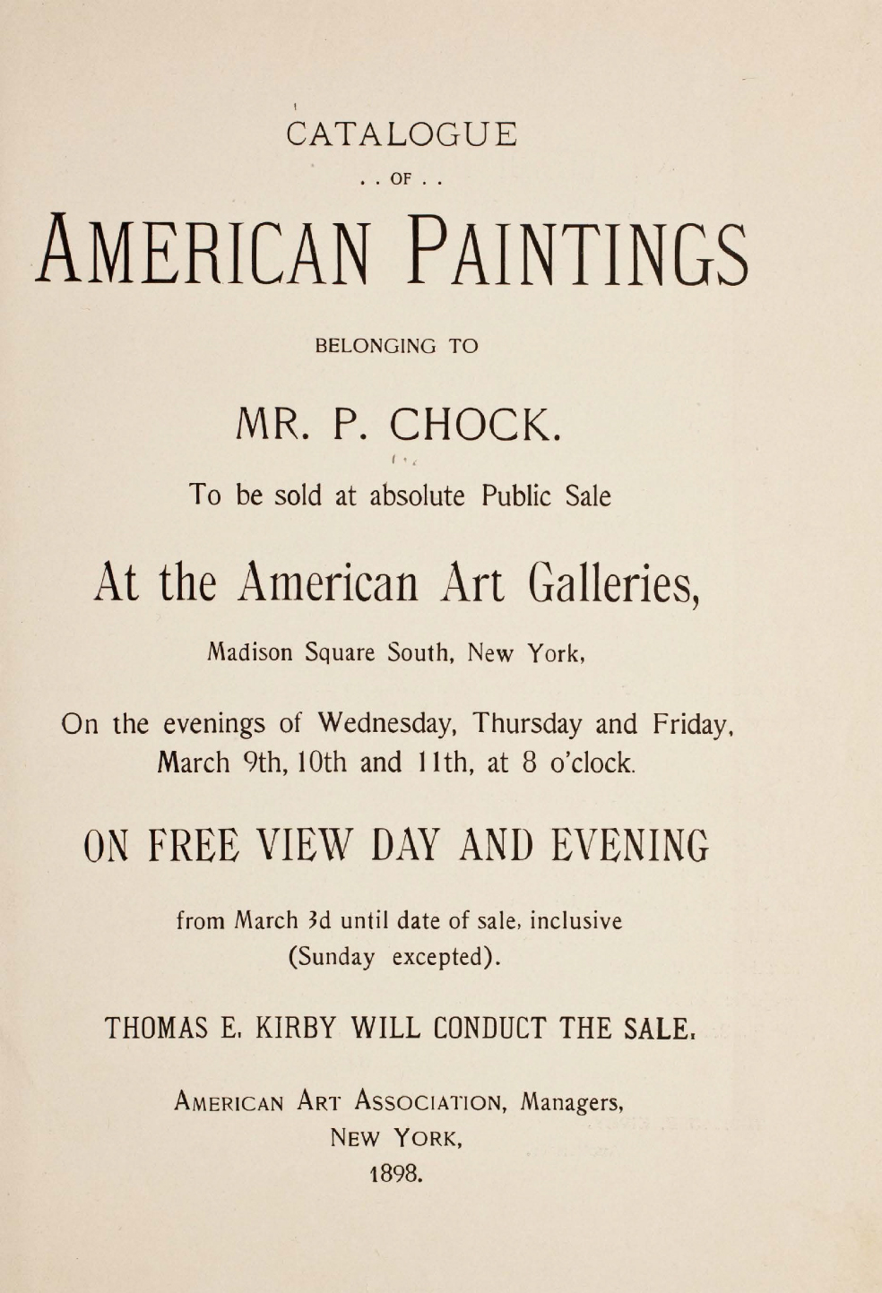 "1898 The American Art Galleries, Madison Square South, New York, NY, ""American Paintings Belonging to Mr. P. Chock"", March 9-11"