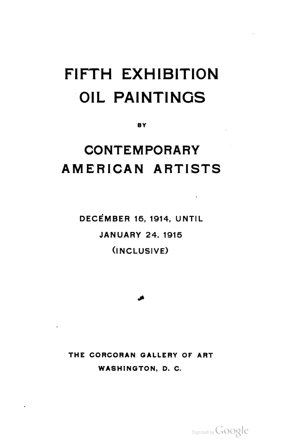 "1915-1916 Corcoran Gallery of Art, Washington, DC, ""Fifth Annual Exhibition of Oil Paintings by Contemporary American Artists"", December 14, 1915 – January 24, 1916"