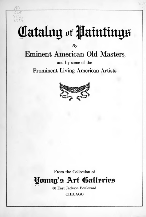 "1918 Young's Art Galleries, Chicago, IL, ""Paintings by Eminent American Old Masters and some of the Prominent Living American Aritsts"", 1918."