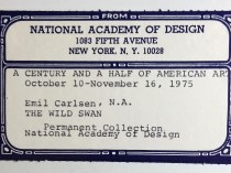 """Exhibition Label from 'A Century and a Half of American Art' for The Wild Swan By Emil Carlsen"" provided by National Academy of Design, New York, NY, October 10, 1975"