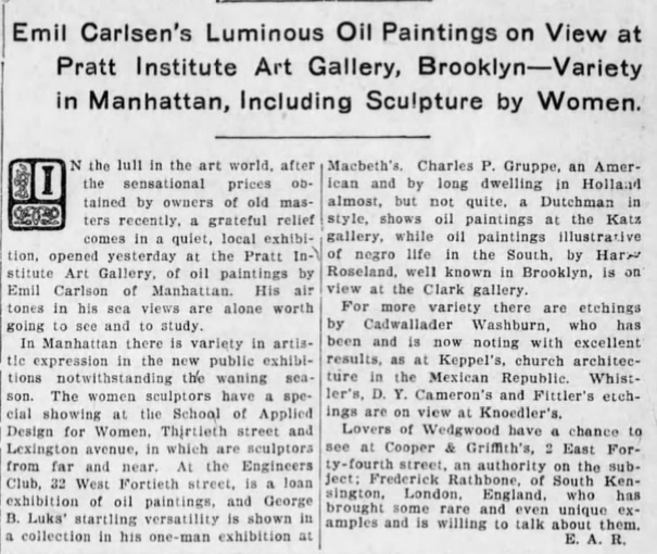 "The Brooklyn Daily Eagle, Brooklyn, NY, ""Emil Carlsen's Luminous Oil Painting on View at Pratt Institute Art Gallery, Brooklyn-Variety in Manhattan, Including Sculpture by Women."", April 19, 1910, Page 26."