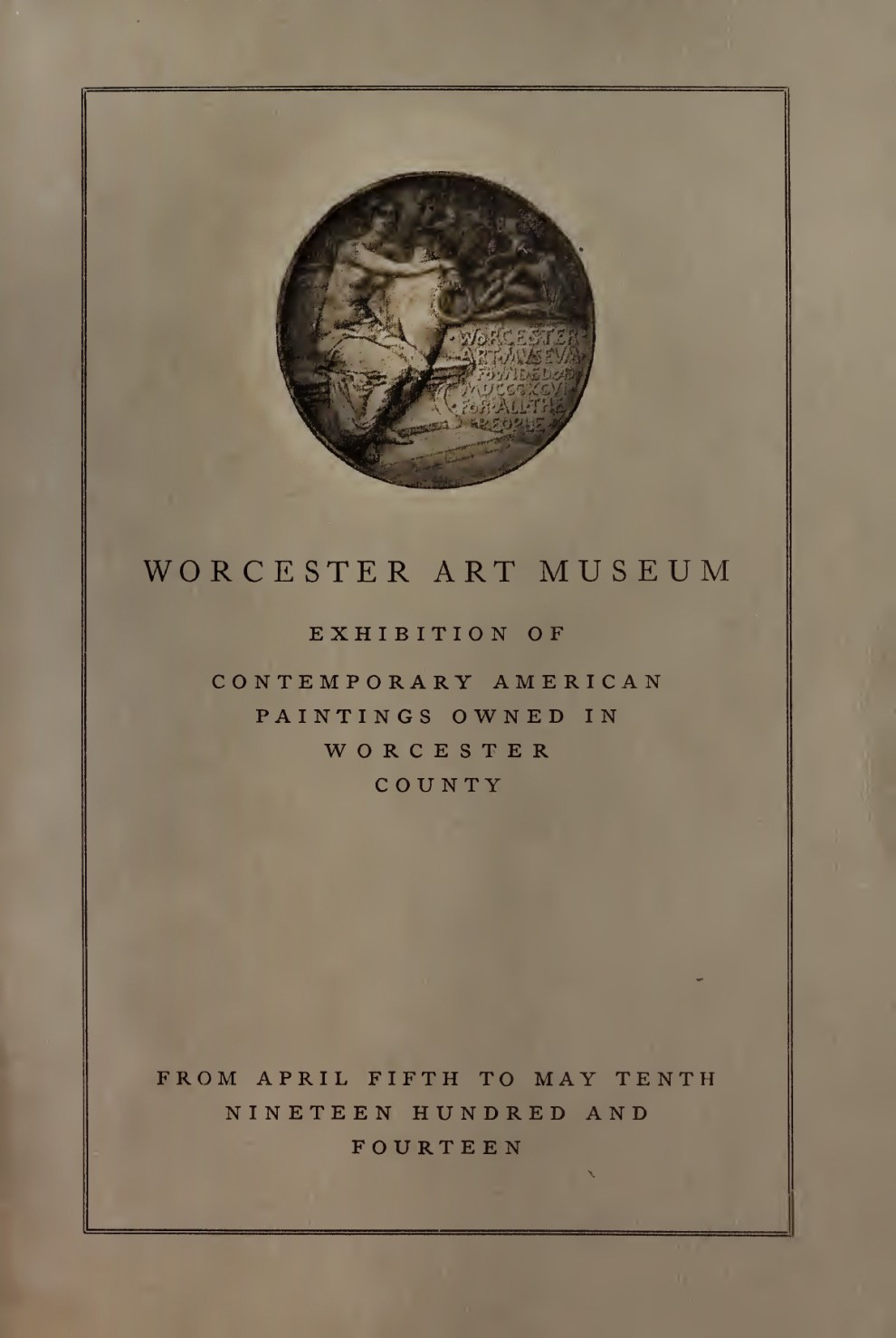 "1914 Worcester Art Museum, Worcester, MA, ""Exhibition of Contemporary American Paintings Owned In Worcester County"", April 5 - May 10"