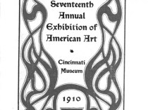 "1910 Cincinnati Museum, Cincinnati, OH, ""Seventeenth Annual Exhibition of American Art"", May 21 – July 20"