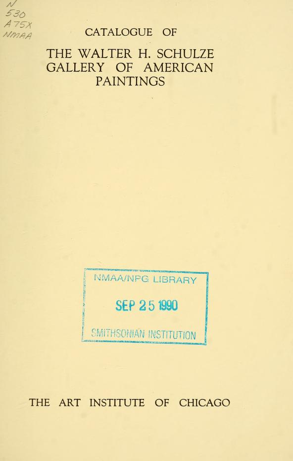 """Catalogue of The Walter H. Schulze Gallery of American Paintings"", The Art Institute of Chicago, Chicago, IL, 1924."