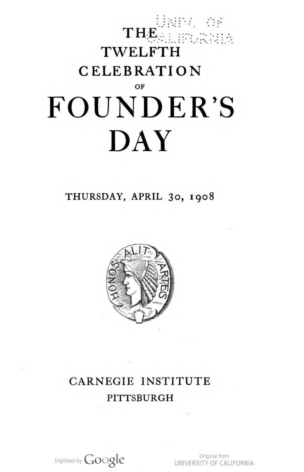 "1908 Carnegie Institute, Pittsburgh, PA, ""The Twelfth Celebration of Founder's Day"", April 20"