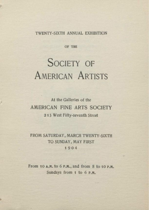 "1904 Society of American Artists, New York, NY, ""Twenty-Sixth Annual Exhibition"", March 26 - May 1"