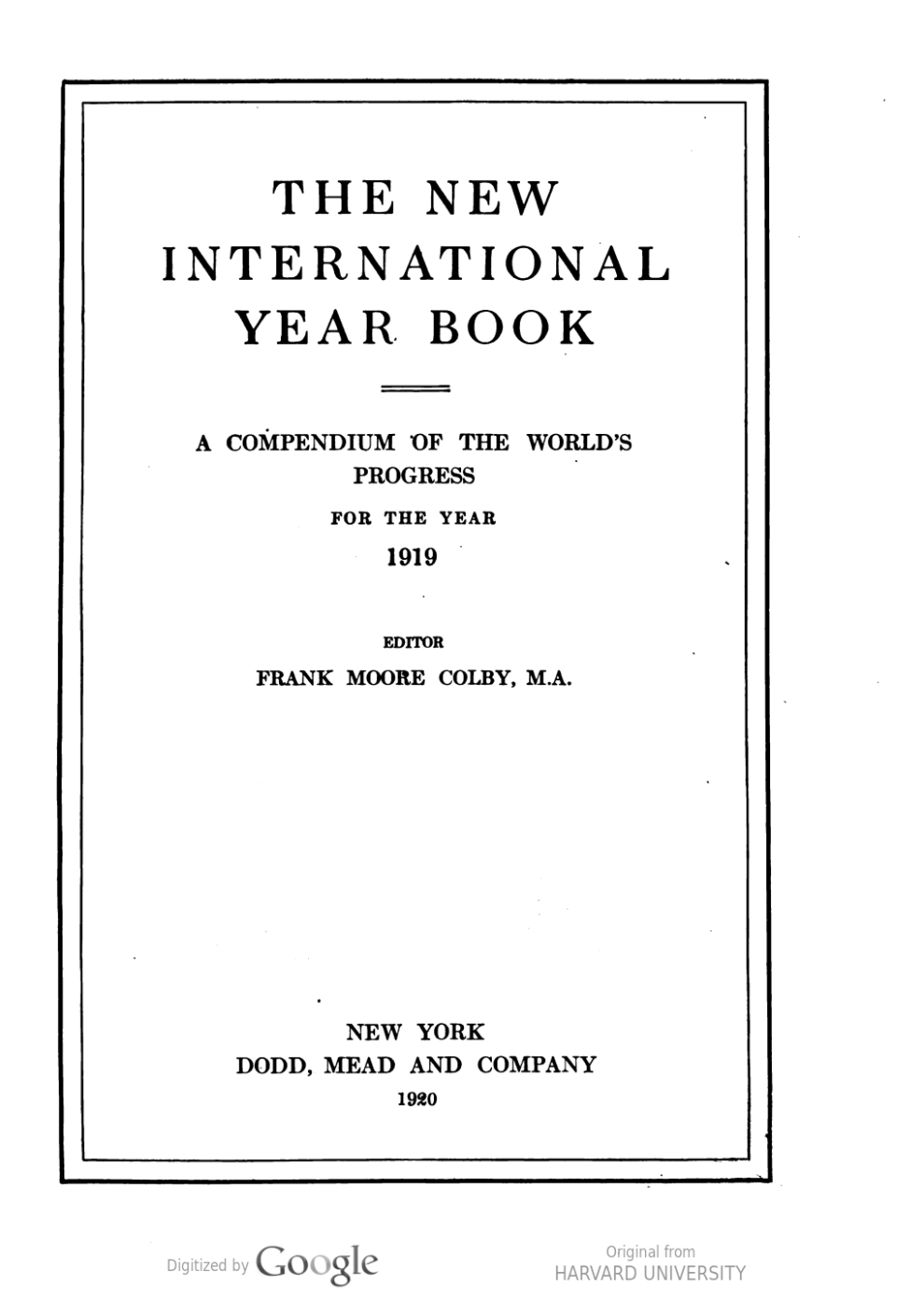 The New International Year Book: A Compendium of the World's Progress from the Year 1919 edited by Frank Moore Colby, M.A., Dodd, Mead and Company, New York, 1920, page 489-490, not illustrated