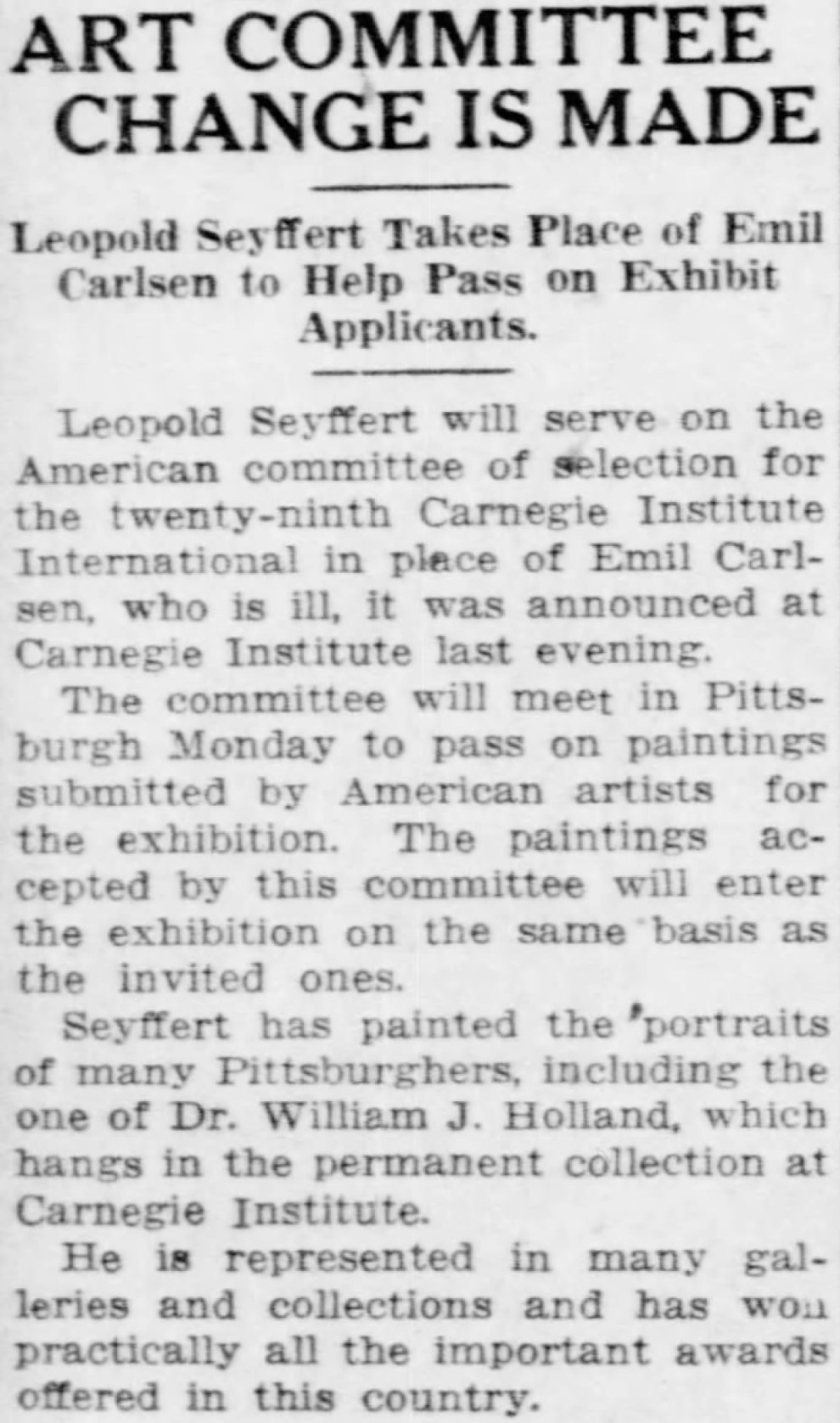"""Pittsburgh Post-Gazette, Pittsburgh, PA, """"Art committee change is made : Leopold Seyffert takes place of Emil Carlsen to help pass on exhibit applicants"""", Thursday, September 18, 1930, page 12, not illustrated"""