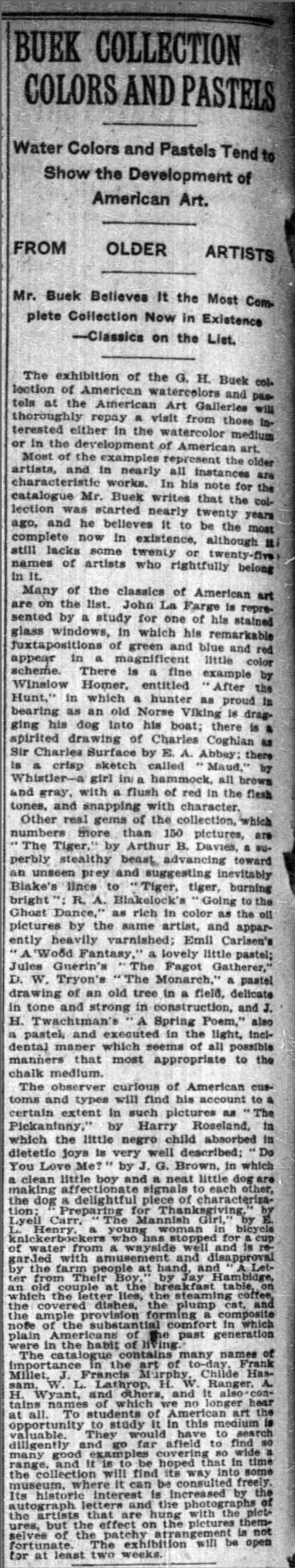 "New York Times, New York, NY, ""Buek collection colors and pastels : water colors and pastels tend to show the development of American art"", Friday, May 21, 1909, page 8, not illustrated."