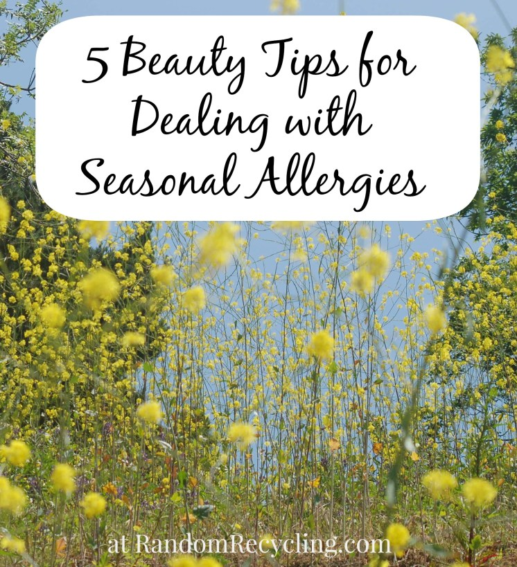 5 beauty tips for dealing with seasonal allergies