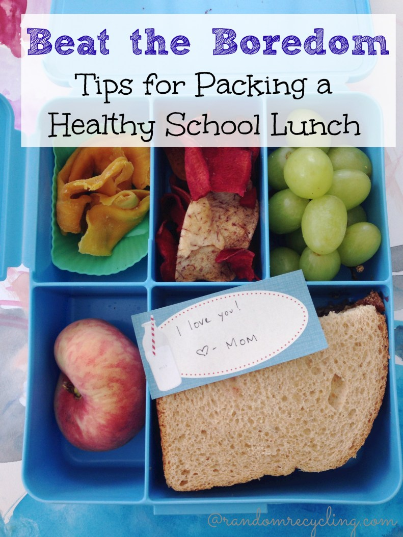 Beat the Boredom. Tips for packing a healthy school lunch