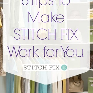 8 Ways to Make Stitch Fix Work for You