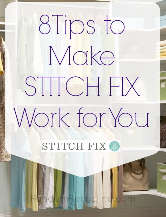 8 Ways to Make Stitch Fix Work Better for You