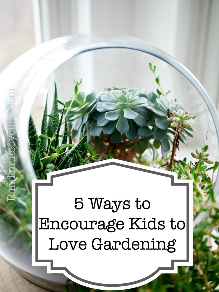5 Ways to Get Kids to Love Gardening