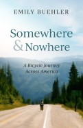 "cover of book ""Somewhere and Nowhere"" with photo of person on bike on road with evergreens and mountain background"