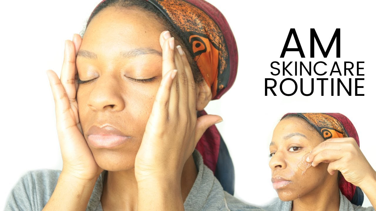Morning Skin Care Routine For Dry Skin, Dark Spots & Large Pores