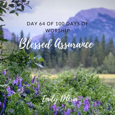 """Day 64 """"Blessed Assurance"""""""