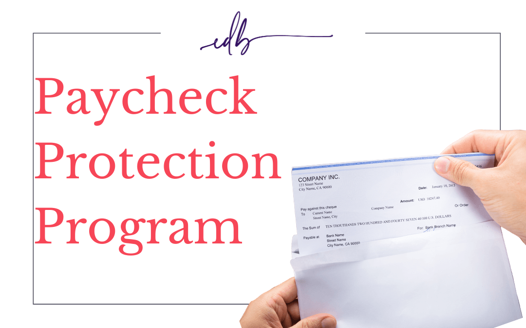 The Paycheck Protection Program Explained.