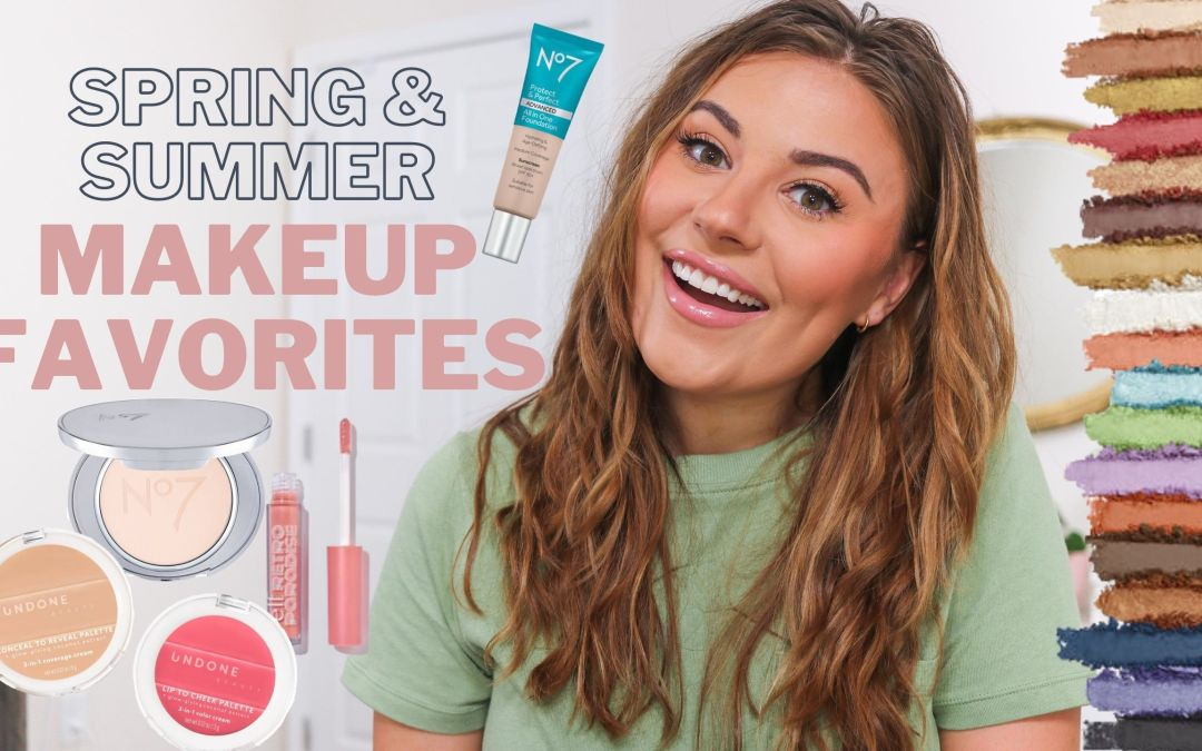 SPRING & SUMMER MAKEUP FAVORITES