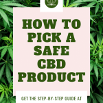 4 Steps to Choosing a Safe CBD Product