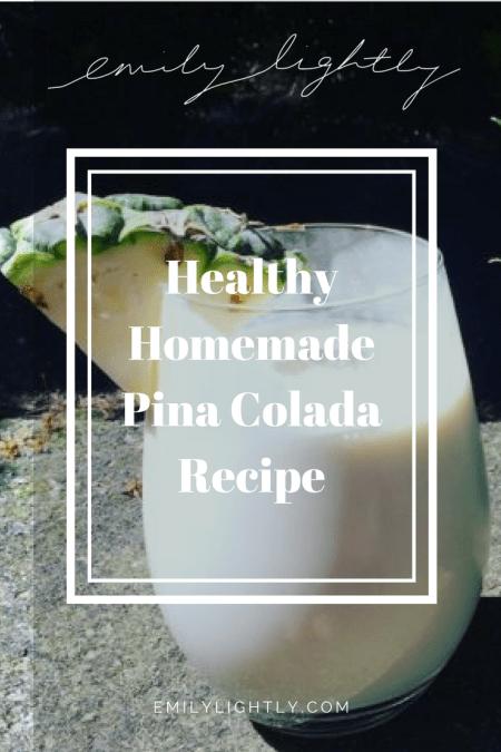 Healthy Homemade Pina Colada Recipe
