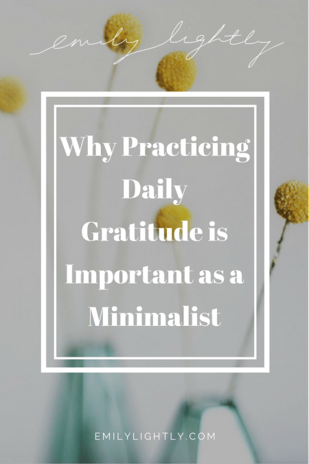 Why Practicing Daily Gratitude is Important as a Minimalist