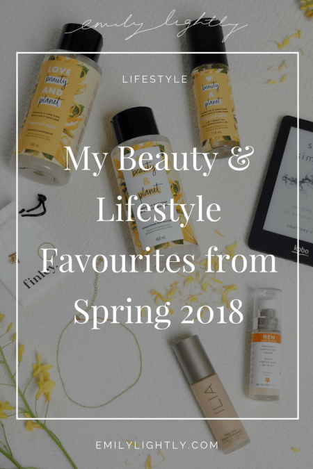My Beauty & Lifestyle Favourites from Spring 2018