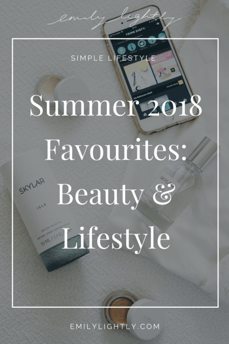 Summer 2018 Favourites - Emily Lightly
