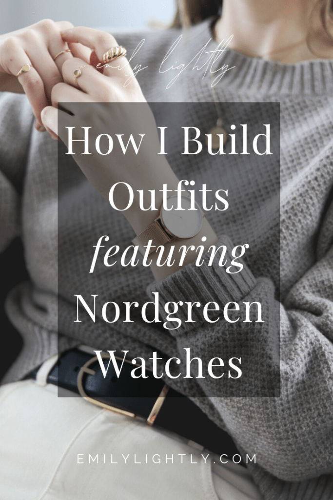 How I Build Outfits featuring Nordgreen Watches - Emily Lightly