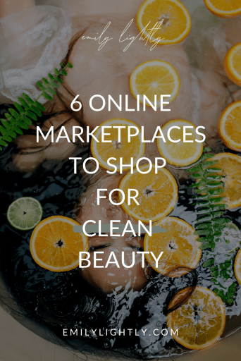 6 Online Marketplaces to Shop for Clean Beauty - Emily Lightly