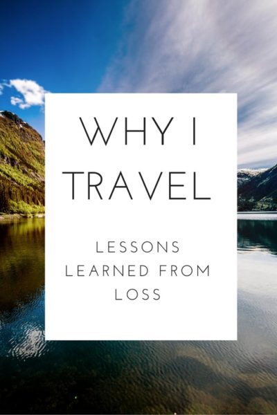 Why I Travel - Things I learnt from losing my mum to cancer