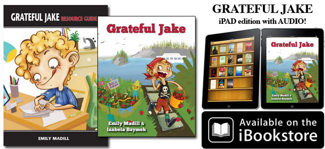 Thanksgiving, Gratitude, Thanksgiving books for kids, Gratitude books for kids, Thanksgiving books for children, Gratitude books for children, Attitude of Gratitude, Teaching kids to be grateful, Grateful Jake, Author Emily Madill, Empowerment books for kids