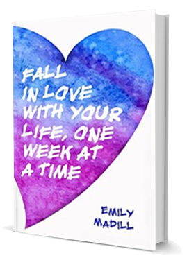 Fall in Love With Your Life One Week at a Time, Emily Madill, Self-Care Practice Book, Self-Love Book,