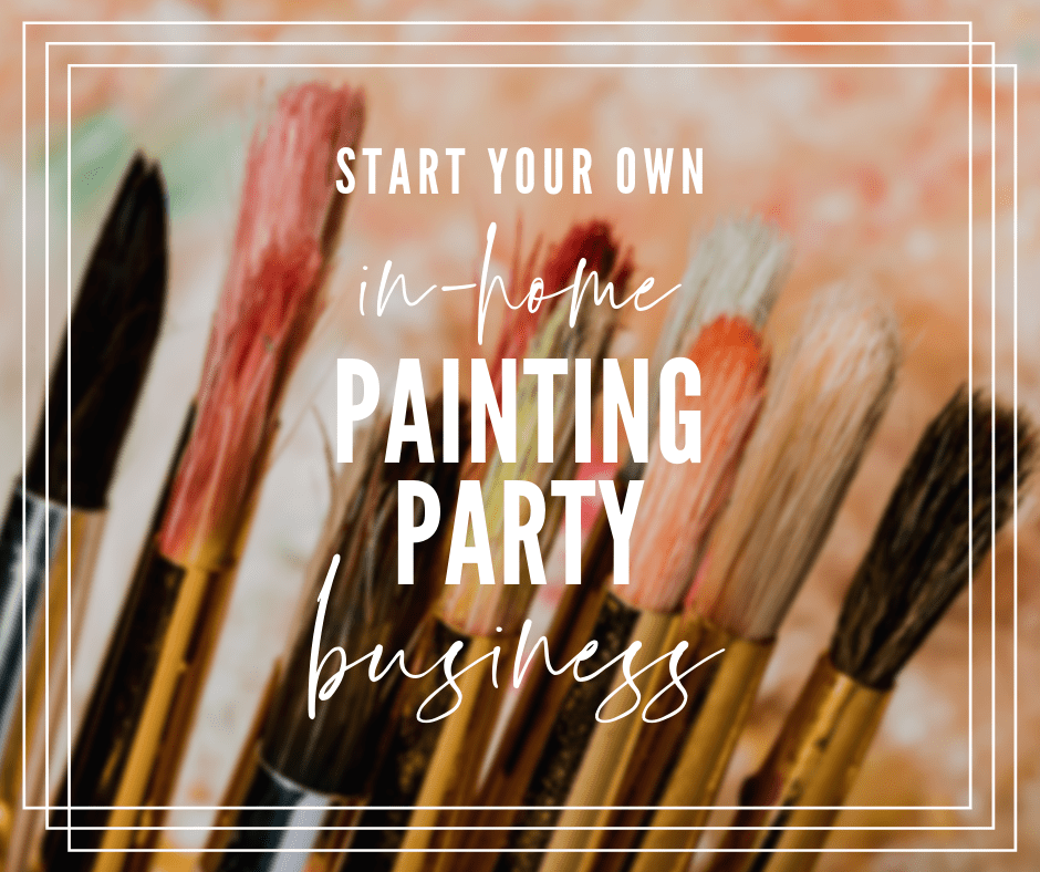 How to start your own painting party business, side hustle for artists, creative business