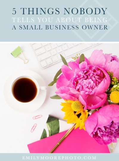 5 Things Nobody Tells You About Being a Small Business Owner