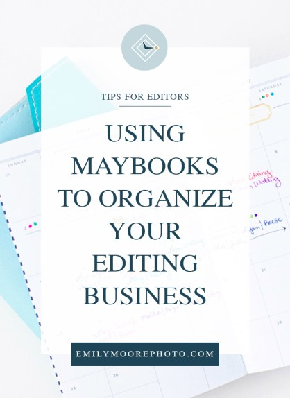 Using Maybooks to Organize Your Editing Business | Emily Moore