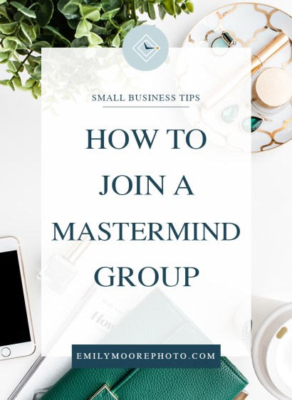How to Join a Mastermind Group | Emily Moore