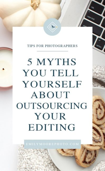 5 Myths You Tell Yourself About Outsourcing Your Editing | Emily Moore