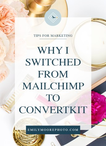 Why I Switched from MailChimp to ConvertKit | Emily Moore | Private Photo Editor