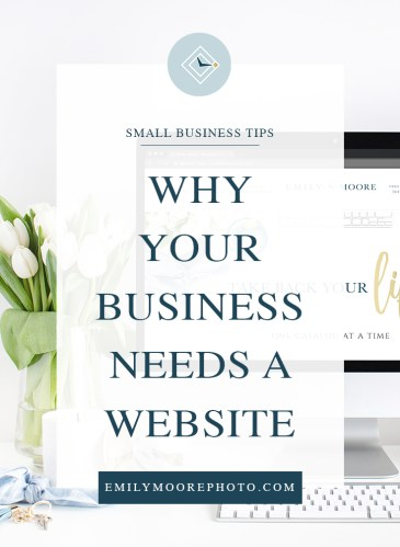 Why Your Business Needs a Website | Emily Moore Boutique Photo Editing | Private Photo Editor | www.emilymoorephoto.com