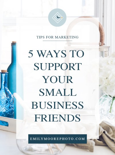5 Ways to Support Your Small Business Friends