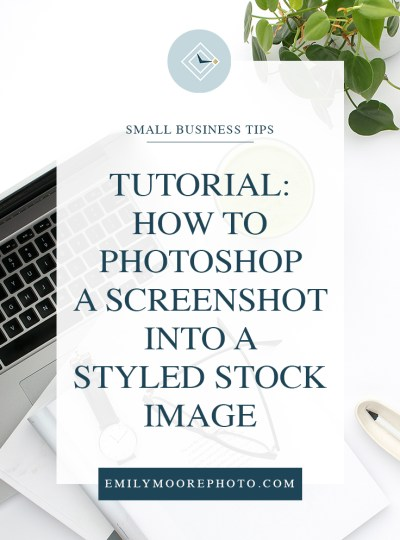 Tutorial: How to Photoshop a Screenshot into a Styled Stock Image